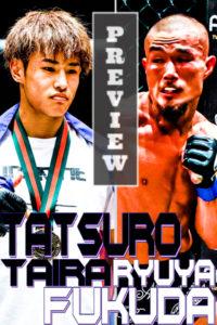 2021/7/4 PROFESSIONAL SHOOTO 2021 Vol.4 福田龍彌選手vs平良達郎選手 プレビュー